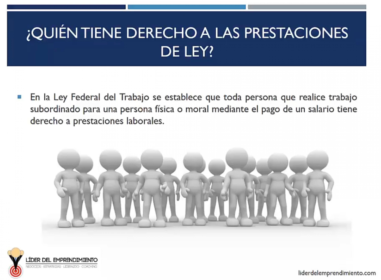 ¿Quién tiene derecho a las prestaciones de ley?