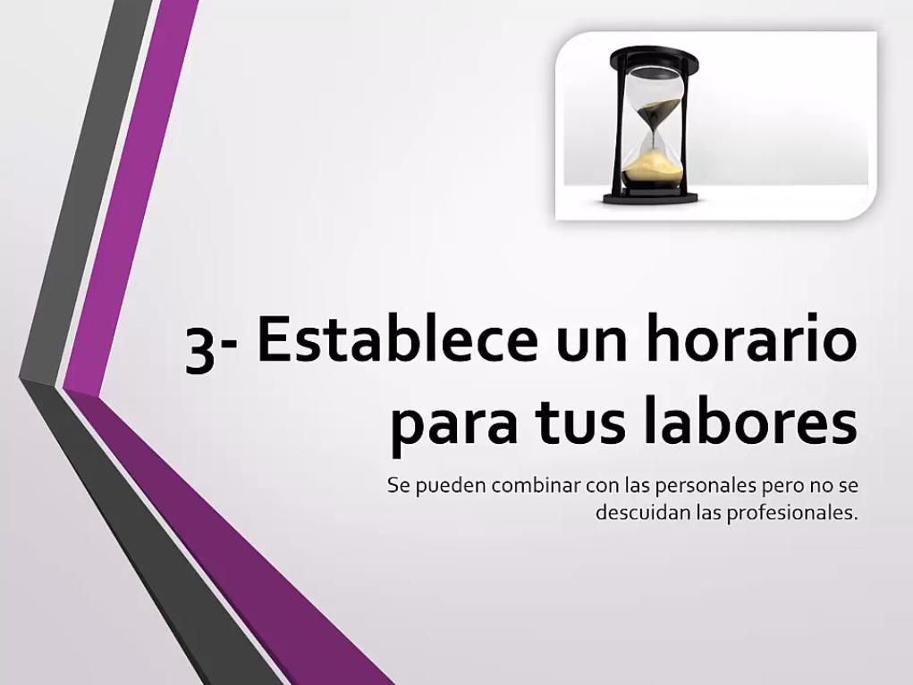 Establece un horario para tus labores