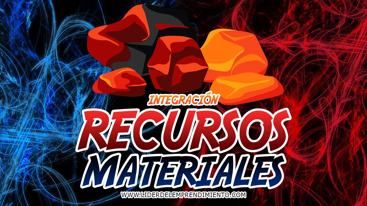Integración de recursos materiales