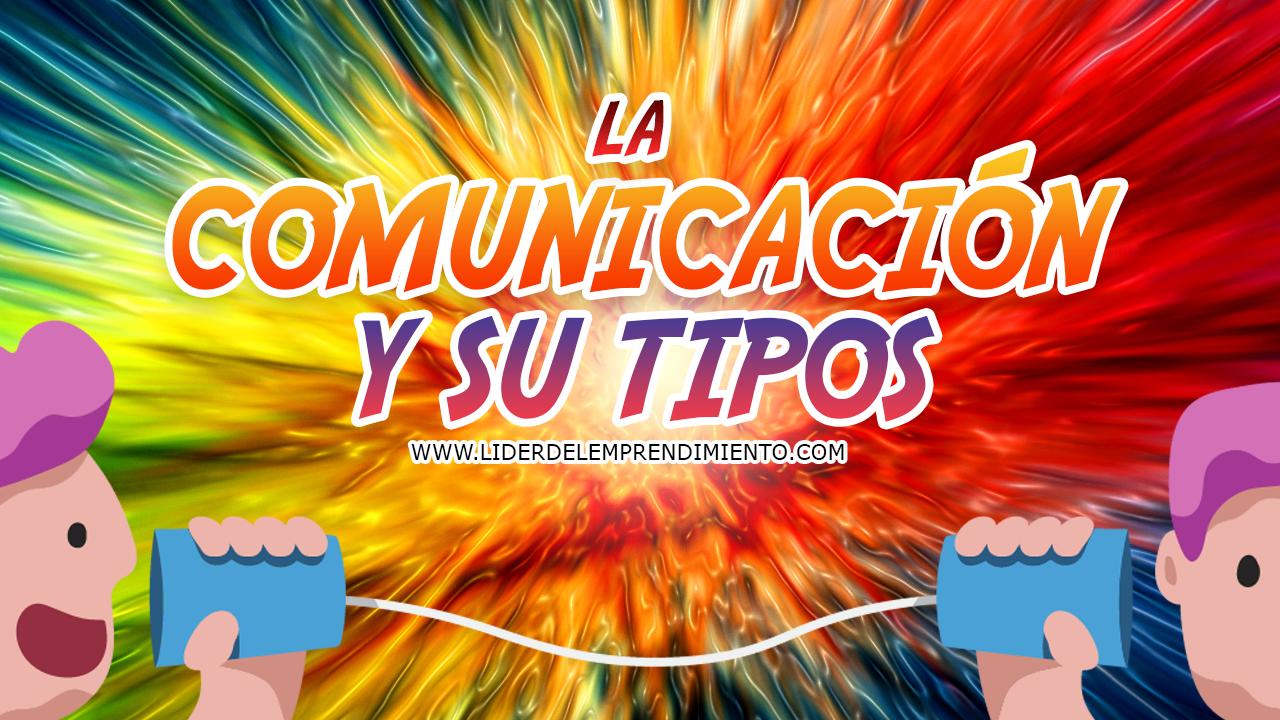 La comunicación y sus tipos