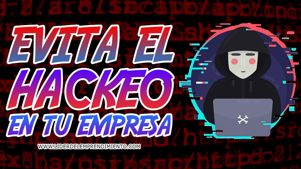 Cuida tu empresa de los hackers